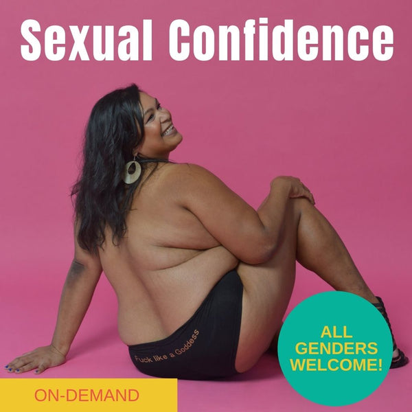 Sexual Confidence In and Out of the Bedroom Webinar