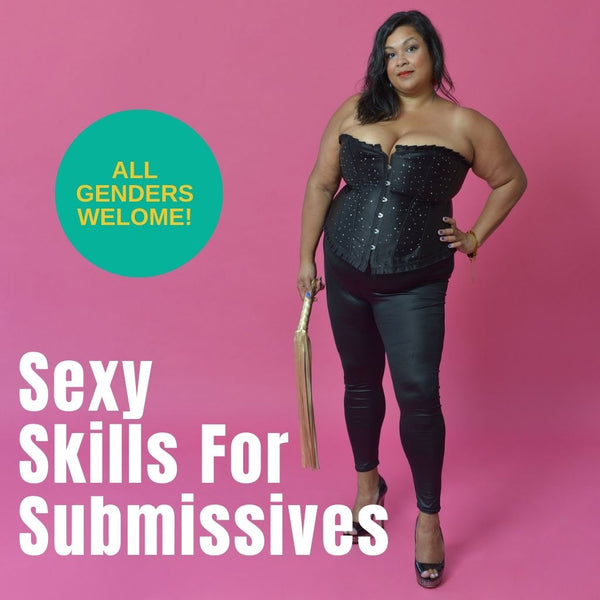 Sexy Skills for Submissives Webinar