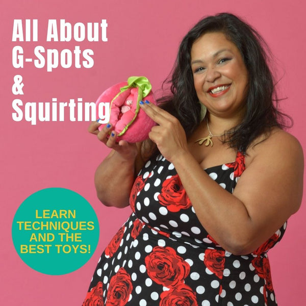 All About G-Spots and Squirting Online Webinar