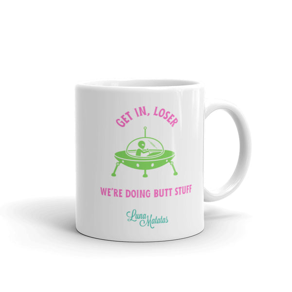 Get In Loser, We're Doing Butt Stuff Alien Mug