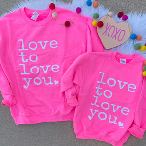 Love to Love You Sweatshirt ***PREORDER***-Four Sisters Boutique