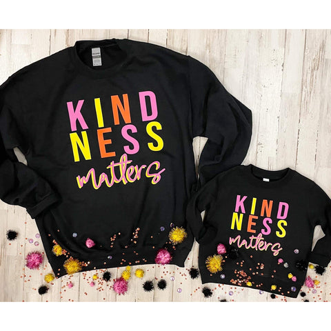 Kindness Matters Sweatshirt ADULT ***PREORDER***.-Four Sisters Boutique