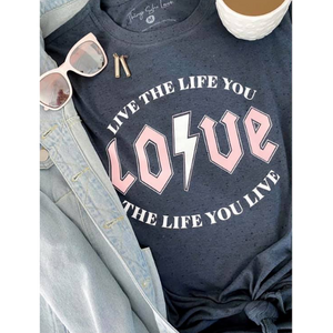 Live the Life You Love Tee-Four Sisters Boutique