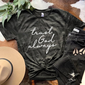 Trust God Always Camo Tee ***PREORDER***-Four Sisters Boutique