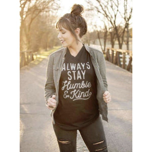 Always Stay Humble and Kind Tee-Four Sisters Boutique