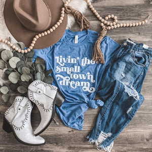 Livin' the Small Town Dream Tee-Four Sisters Boutique