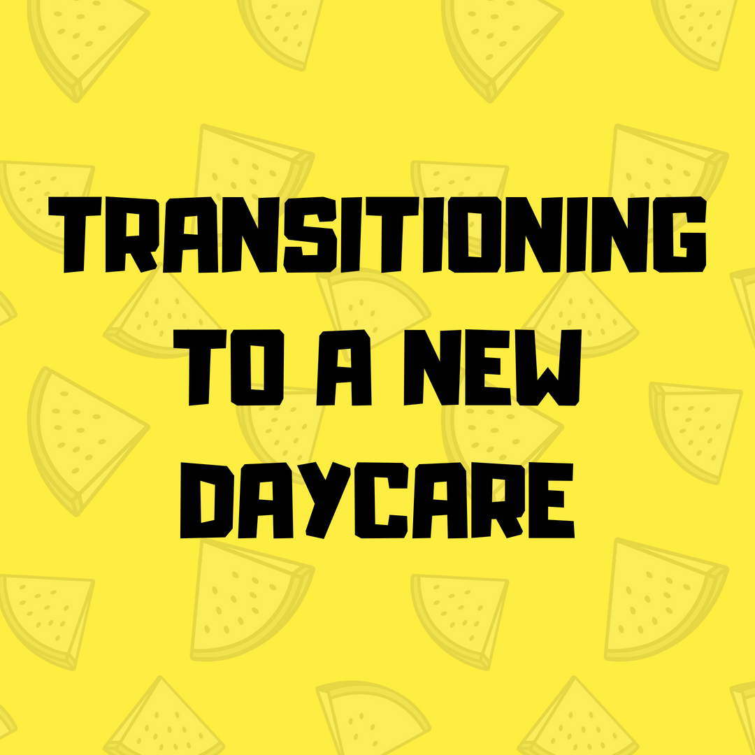 Transitioning To A New Daycare