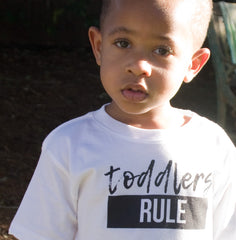 TODDLERS RULE - WHITE