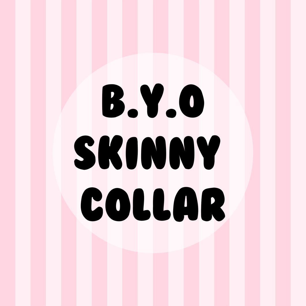 Build Your Own Skinny Collar
