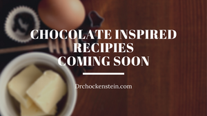 Chocolate Inspired Recipes coming soon