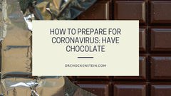 How to prepare for coronavirus: have chocolate!