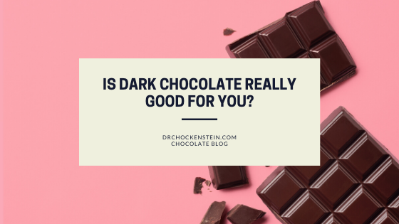 Is Dark Chocolate Really Good for You?
