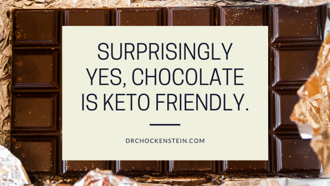 Surprisingly yes, chocolate is Keto friendly.