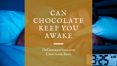 can chocolate keep you awake