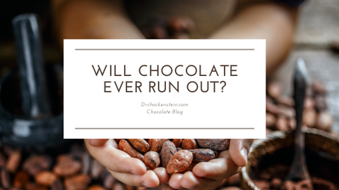 Will Chocolate Ever Run Out?
