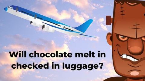 Will chocolate melt in checked in luggage?