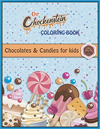 Dr. Chockenstein's Chocolate and Candy Coloring Book
