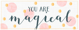 Greeting Card LONG - All Occasions (You Are Magical)