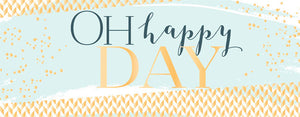 Greeting Card LONG - All Occasions (Oh Happy Day)