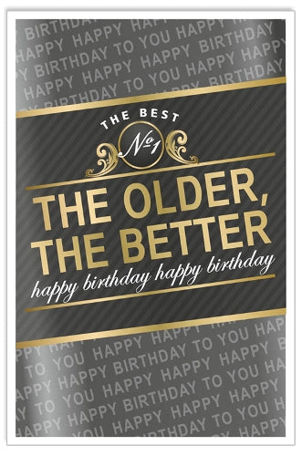 Greeting Card - Birthday (The Older, The Better)