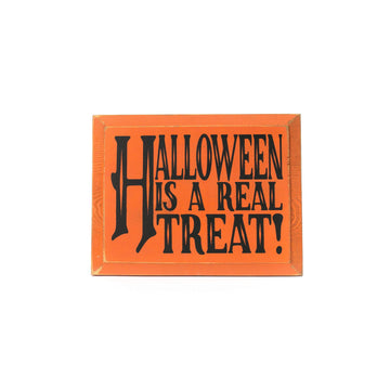 Halloween Is A Real Treat Sign