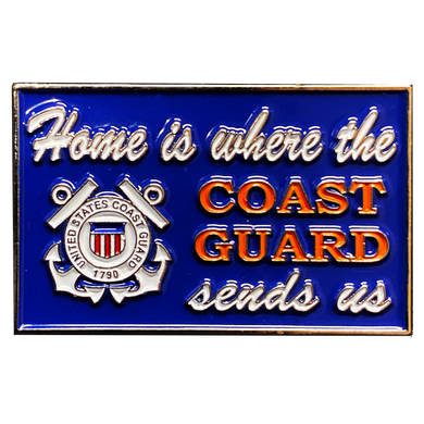 DL4-16 HOME IS WHERE THE COAST GUARD SENDS US pin sign Coastie Flag