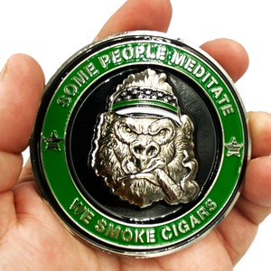 DL8-04 Thin Green Line Cigar Gorilla Challenge Coin Border Patrol Deputy Sheriff Marines Army Tap Dat Ash SOME PEOPLE MEDITATE WE SMOKE CIGARS