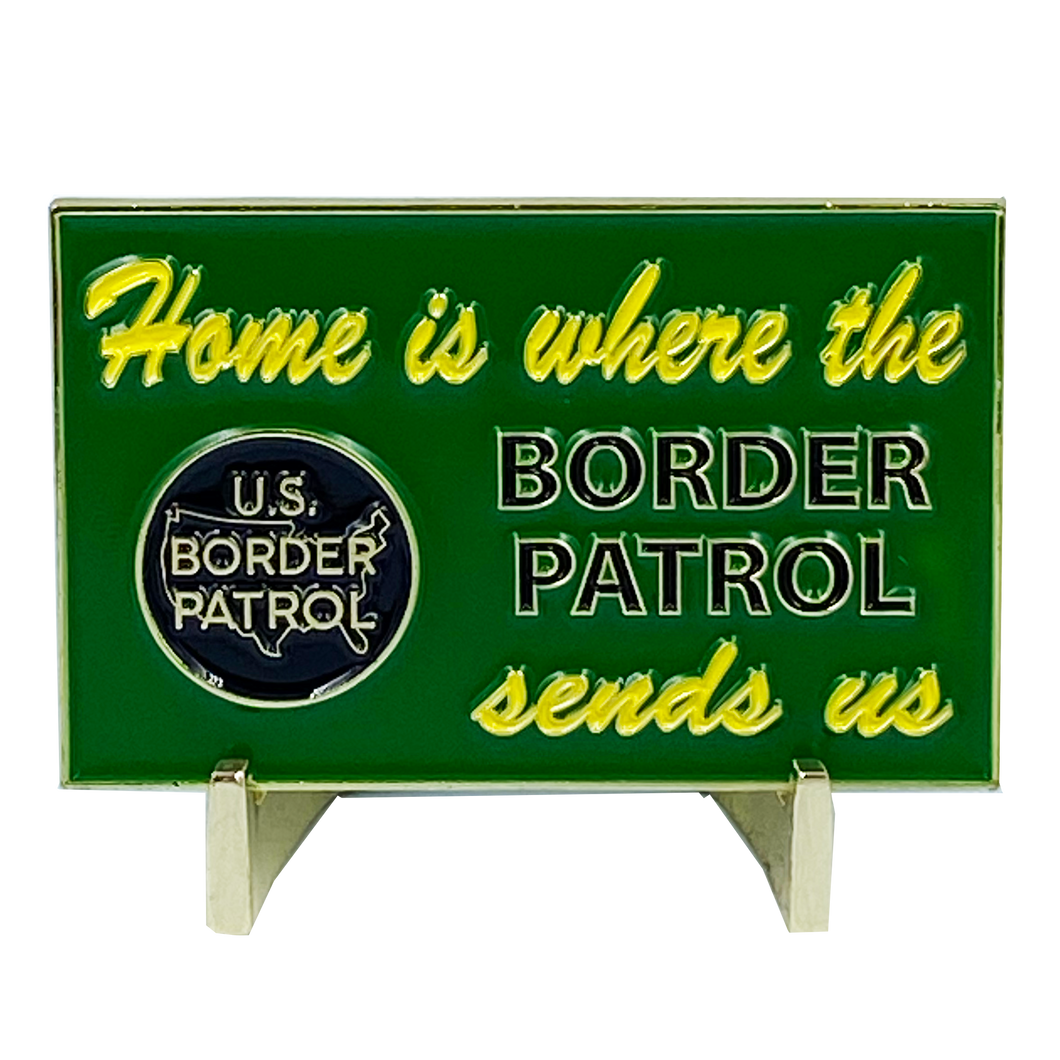 DL7-02 Home is Where the Border Patrol Sends Us Thin Green Line CBP Challenge Coin