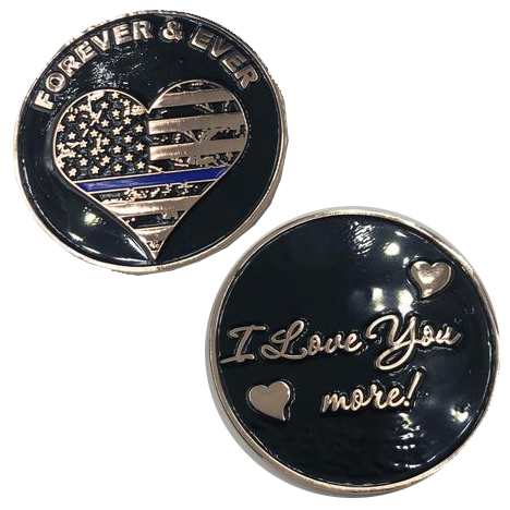 Thin Blue Line I Love You More, Forever and Ever rose gold heart flag Police Challenge Coin