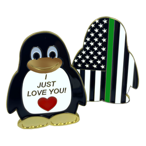 "CL2-06 Penguin ""I Just Love You"" Police Thin Green Line challenge coin Border Patrol Sheriff Deputy Officer Military"