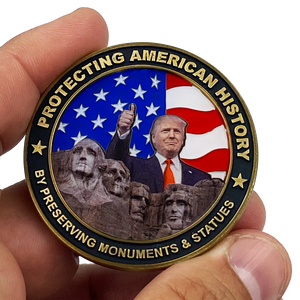 H-009 President Donald J. Trump  Protecting Monuments American History Challenge Coin MAGA 45 White House Executive Order
