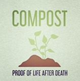 Compost is proof there is life after death