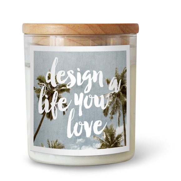 Design A Life You Love - Natural Pure Soy Wax Candle - Wholesome Habitat