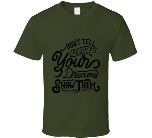 Don't Tell People Dreams T-shirt