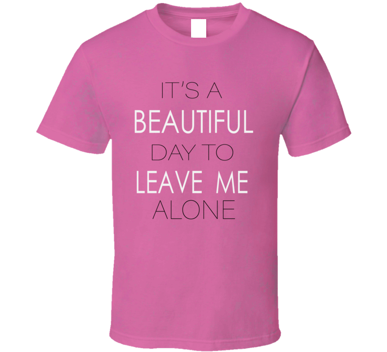 It's A Beautiful Day T-shirt