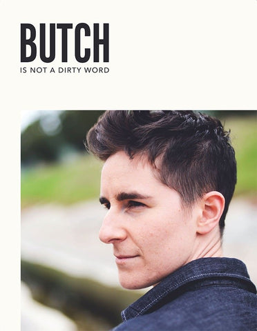 Butch Is Not A Dirty Word Issue 1 - Sock Drawer Heroes | For the Trans & Gender Variant Community