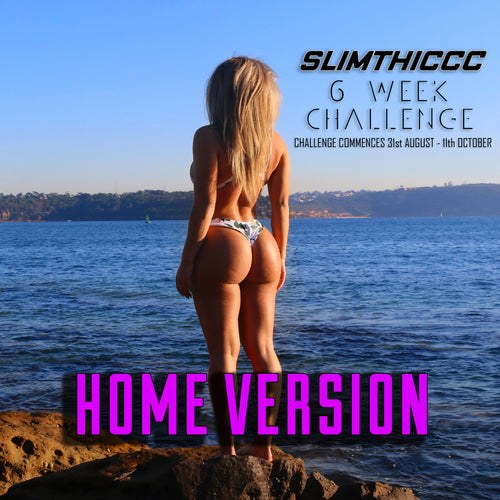 HOME SLIMTHICCC 6 WEEK CHALLENGE