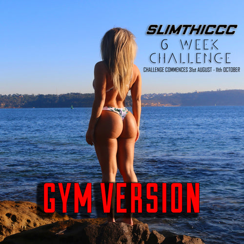 GYM SLIMTHICCC 6 WEEK CHALLENGE