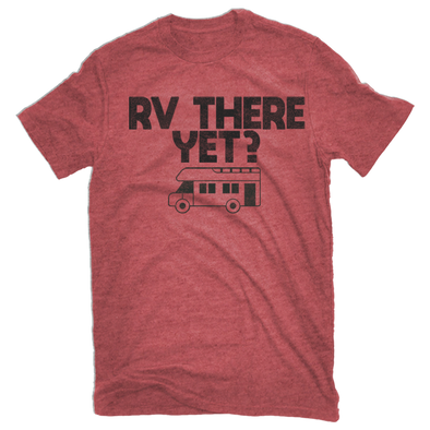 RV There Yet Tee