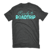 Ready to Roadtrip Tee