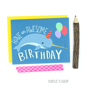 Turtle's Soup - Have An Awesome Birthday Narwhal Card