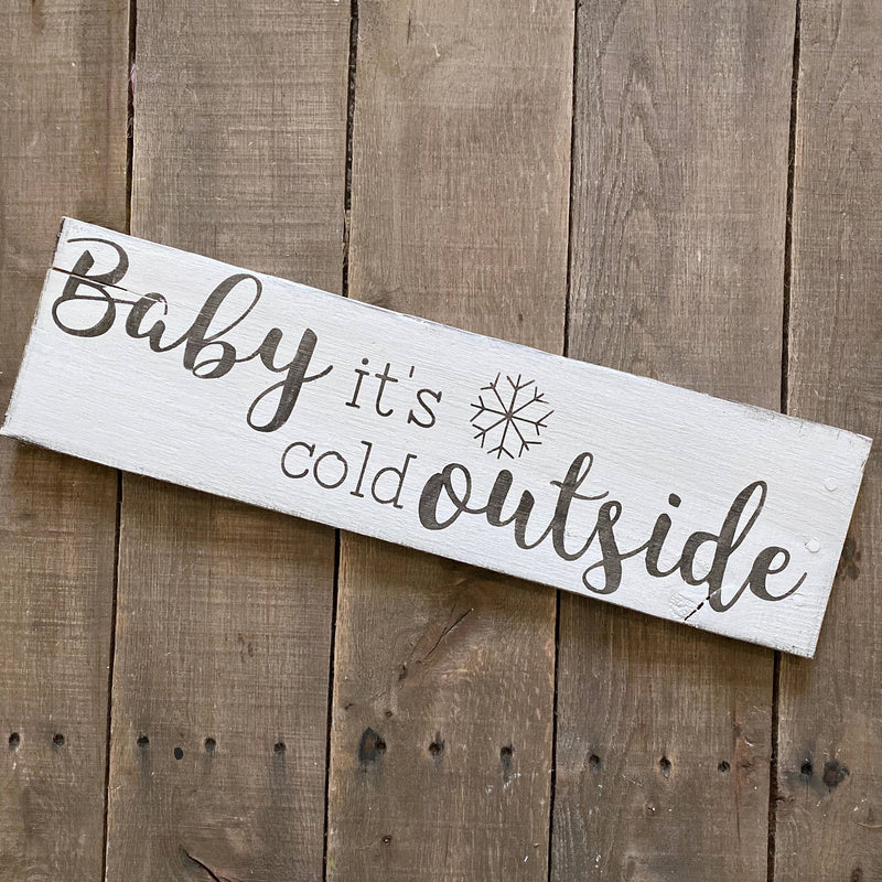 Anchored Soul Designs - Baby it's cold outside sign, Christmas decor, holiday sign