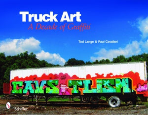 Truck Art: A Decade of Graffiti