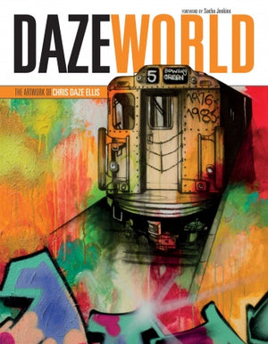 DazeWorld: The Artwork of Chris Daze Ellis