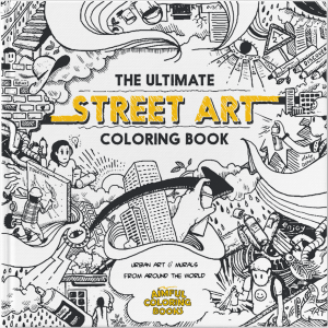 The Ultimate Street Art Coloring Book