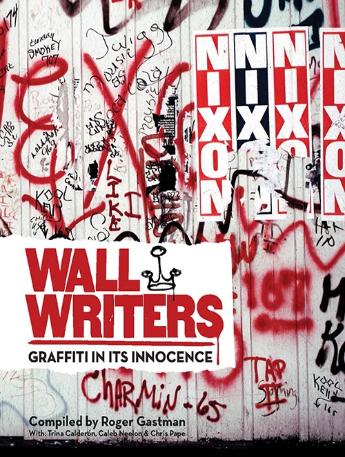Wall Writers - Graffiti in its Innocence
