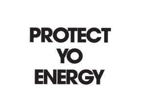 PROTECT YO ENERGY