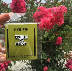 PYE Pin - PROTECT YO ENERGY #1 SELF HEALING BRAND FOR TOOLS AND SOLUTIONS
