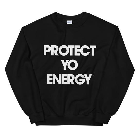 PYE Classic SweatShirt - PROTECT YO ENERGY #1 SELF HEALING BRAND FOR TOOLS AND SOLUTIONS
