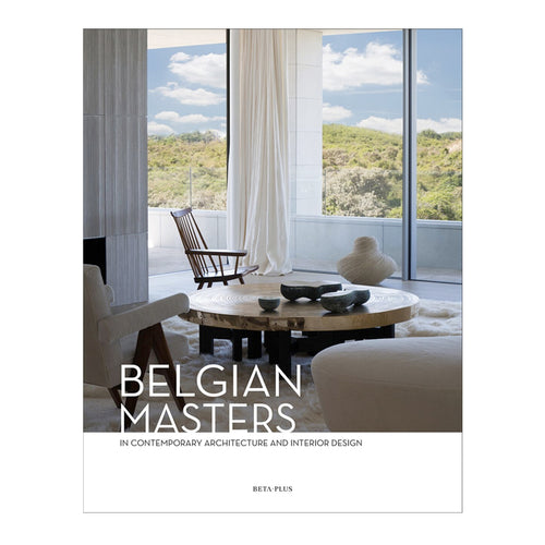 Belgian Masters: in Contemporary Architecture and Interior Design